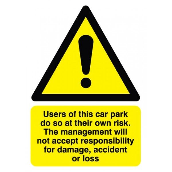 Use Of This Car Park At Own Risk Sign Rigid Polypropylene 297Mm X 210Mm