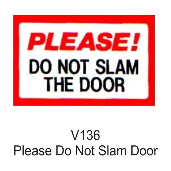 Outdoor Vinyl Sticker White Please Do Not Slam Door