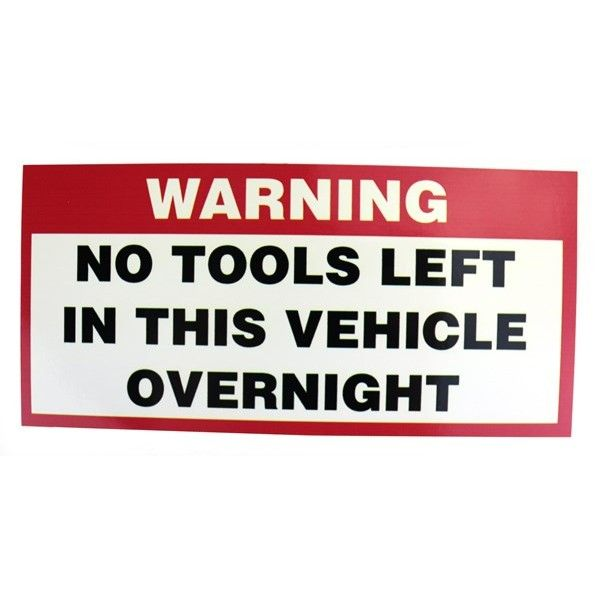 Self Adhesive Sticker No Tools Left In This Vehicle Overnight Sticker